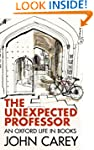 The Unexpected Professor: An Oxford L...