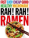 Rah! Rah! Ramen: Fast, Easy, Cheap, G...