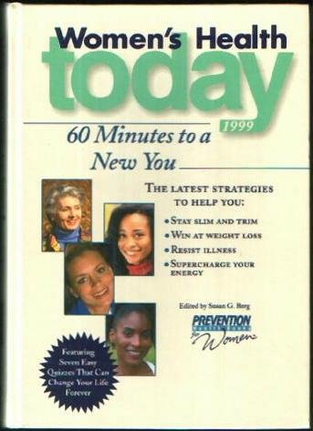 Women's health today 1999: 60 minutes to a new you