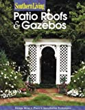 img - for Patio Roofs and Gazebos (Southern Living (Paperback Sunset)) book / textbook / text book
