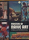 img - for Masters of NAIVE ART (A History and Worldwide Survey) - Oto Bihalji-Merin book / textbook / text book