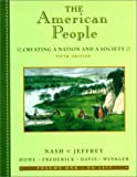 img - for The American People, Volume I - To 1877: Creating a Nation and a Society (5th Edition) book / textbook / text book