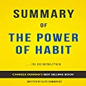 Summary of The Power of Habit by Charles Duhigg: Includes Analysis Audiobook by  Elite Summaries Narrated by Ian Andrews