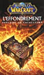 WORLD OF WARCRAFT : L'EFFONDREMENT, P...