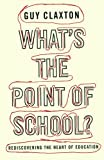 img - for What's the Point of School?: Rediscovering the Heart of Education book / textbook / text book