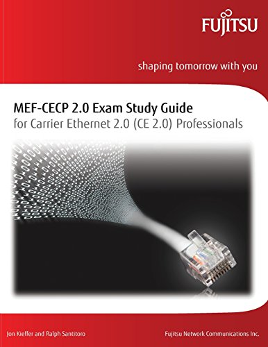 MEF-CECP 2.0 Exam Study Guide: For Carrier Ethernet 2.0 (CE 2.0) Professionals PDF