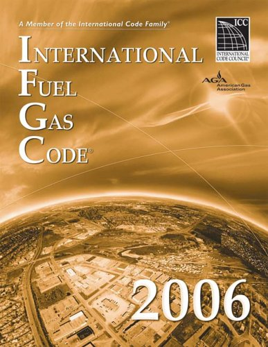 2006 International Fuel Gas Code - Soft-cover - ICC (distributed by Cengage Learning) - IC-3600S06 - ISBN: 1580012698 - ISBN-13: 9781580012690