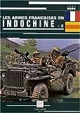 echange, troc Jean Huon - Les armes françaises en Indochine : Tome 2