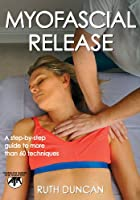 Myofascial Release (Hands-On Guides for Therapists)
