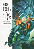 High Tech & Low Life: The Art of Shadowrun [Paperback]