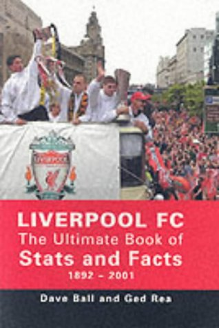 Liverpool FC: The Ultimate Book of Stats and Facts 1892 – 2001