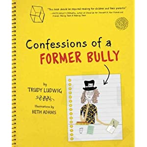 Confessions of a Former Bully[ CONFESSIONS OF A FORMER BULLY ] by Ludwig, Trudy (Author) Aug-24-10[ Hardcover ]