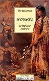 echange, troc David Garnett - Pocahontas, la princesse indienne