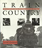 img - for Train Country: An Illustrated History of Canadian National Railways book / textbook / text book
