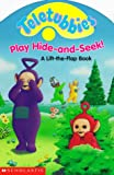 Teletubbies Play Hide-And-Seek!: A Lift-The-Flap Book