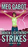 When Lightning Strikes (1-800-Where-R-You) (1416927050) by Meg Cabot
