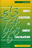 img - for Simple Solutions to Energy Calculations (2nd Edition) by Fairmont Press Vaillencourt Richard (1997-07-01) Hardcover book / textbook / text book