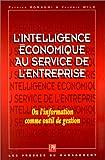 echange, troc Patrick Romagni, Véronique Wild - L'Intelligence économique au service de la stratégie d'entreprise.  Ou l'information comme outil de gestion