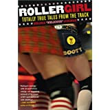 Rollergirl: Totally True Tales from the Track ~ Melissa Joulwan