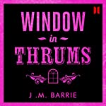 Window in Thrums | James M. Barrie