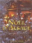 No�l d'Alsace. Traditions & saveurs