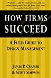 img - for How Firms Succeed: A Field Guide to Design Management book / textbook / text book