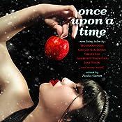 Once Upon a Time: New Fairy Tales | [Paula Guran, Theodora Goss, Caitlin R. Kiernan, Tanith Lee, Genevieve Valentine]