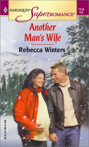 Another Man's Wife (Harlequin Superromance No. 1112), Rebecca Winters