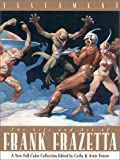 Testament: The Life and Art of Frank Frazetta
