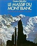Le massif du Mont-Blanc : les 100 plus belles courses