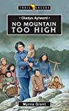 Gladys Aylward No Mountain Too High (Trail Blazers)
