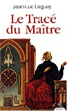 echange, troc Jean-Luc Leguay, Anne Ducrocq - Le Tracé du Maître