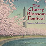 The Cherry Blossom Festival: Sakura Celebration