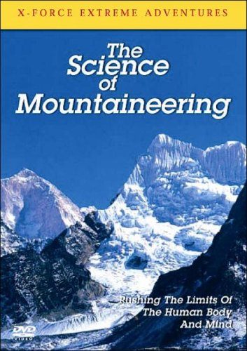 X-Force Extreme Adventures: The Science of Mountaineering [DVD]
