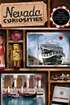 Nevada Curiosities: Quirky Characters, Roadside Oddities & Other Offbeat Stuff (Curiosities Series)
