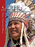 img - for Cree: History and Culture (Native American Library) book / textbook / text book