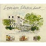 London Sketchbook: A City Observed (Sketchbooks)