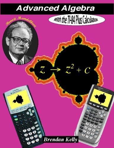 Advanced Algebra with the TI-84 Plus Calculator