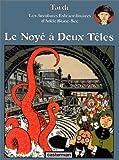 echange, troc Jacques Tardi - Les Aventures extraordinaires d'Adèle Blanc-Sec, tome 6 : Le Noyé à deux têtes