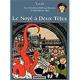 Les Aventures extraordinaires d'Ad�le Blanc-Sec, tome 6 : Le Noy� � deux t�tespar Jacques Tardi