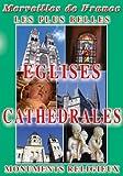 echange, troc Les plus belles églises et cathédrales : 45 Monuments - Merveilles de France - Tourisme Voyage Région