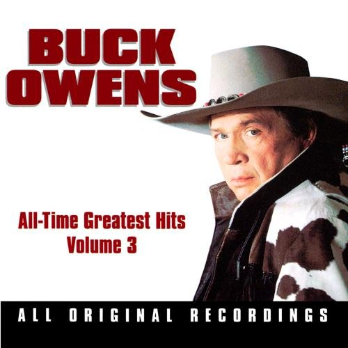 Buck Owens - All-time greatest hits vol 3 - Zortam Music