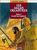 echange, troc Kraehn-J.C+Pellerin - Les aigles decapitees t1 : la nuit des jongleurs