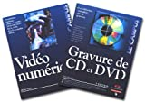 Vid�o num�rique : Acquisition - Montage - Conversion VHS, DVD, DV, DivX, BivX, VCD, SVCD et satellite (DVB) + Gravure de CD et DVD