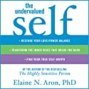 The Undervalued Self (       UNABRIDGED) by Elaine N. Aron Narrated by Marguerite Gavin
