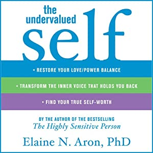 The Undervalued Self | [Elaine N. Aron]
