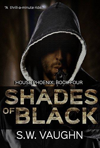 S.W. Vaughn - Shades of Black - Book 4 (House Phoenix)