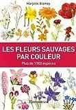 echange, troc Marjorie Blamey - Les fleurs sauvages par couleur