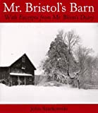 Mr. Bristol's Barn: With Excerpts from Mr. Blinn's Diary (0810942860) by Szarkowski, John