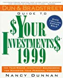 Dun & Bradstreet Guide to Your Investments 1999: The Year-Round Investment Sourcebook for Managing Your Personal Finances (Serial) (006273637X) by Dunnan, Nancy